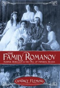 The Family Romanov: Murder, Rebellion, and the Fall of the Russian Empire