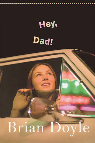 Hey Dad! by Brian Doyle