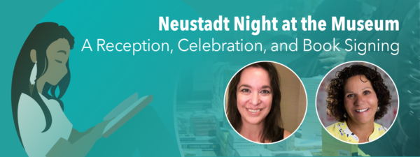 Neustadt Night at the Museum - A Reception, Celebration, and Book Signing