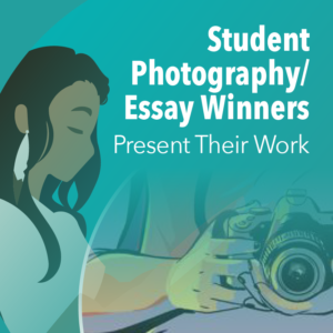 Student Photography/Essay Winners Present Their Work